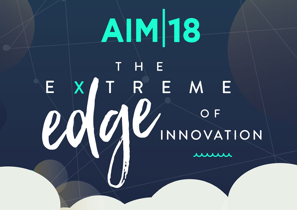 TAKEAWAYS FROM THE 2018 AIM CONFERENCE